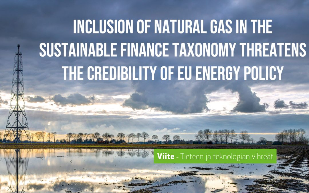 Inclusion of natural gas in the sustainable finance taxonomy threatens the credibility of EU energy policy